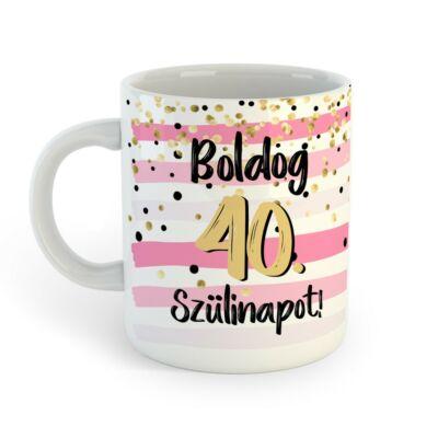Boldog 40. Szülinapot Feliratú Pink Arany Ajándék Bögre 2