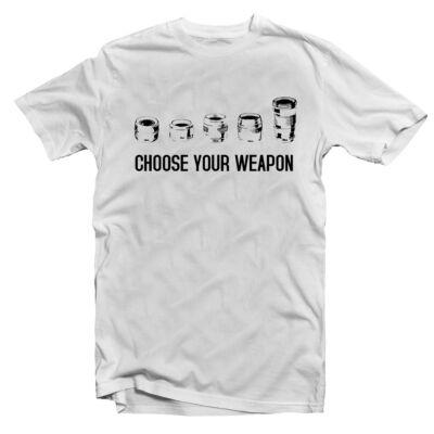 Choose Your Weapon - Fényképező Feliratos Póló