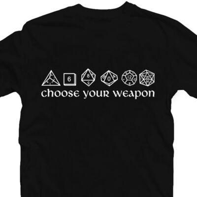 Choose Your Weapon - Szerepjáték Feliratos Póló 2