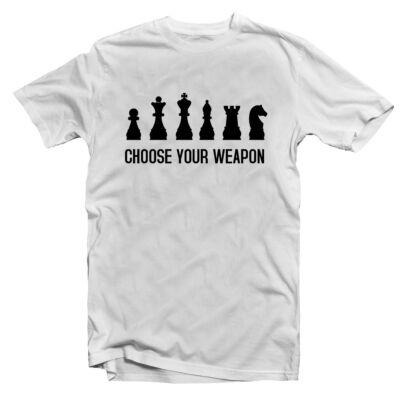 Choose Your Weapon - Sakk Feliratos Póló