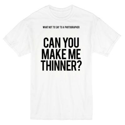 5678f97455 Can You Make Me Thinner?' Feliratos Póló - Ruha és Pólónyomás ...