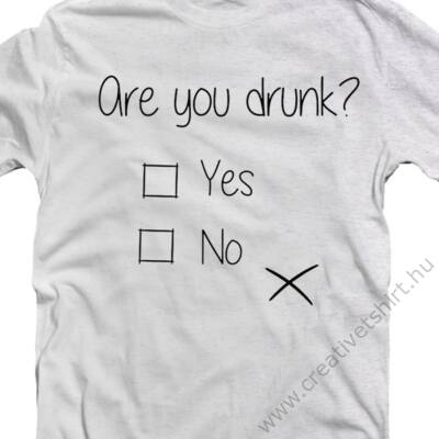 Are You Drunk?' Feliratos Póló 2