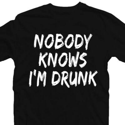 Nobody Knows I'm Drunk' Feliratos Fesztivál Póló 2