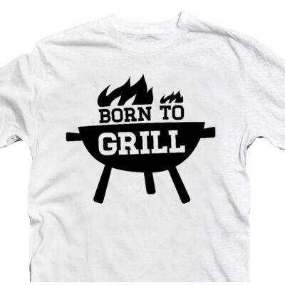 Born to Grill Ajándék Póló Grill Rajongóknak 2