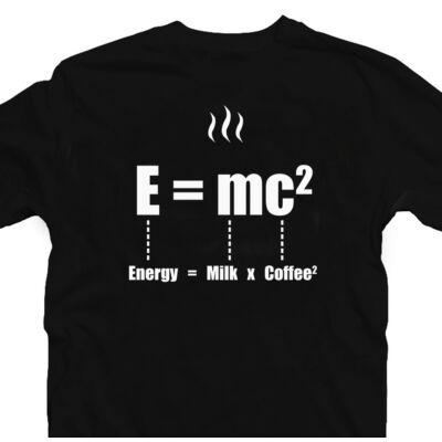 Energy + Milk = Coffee Ötletes Vicces Póló 2