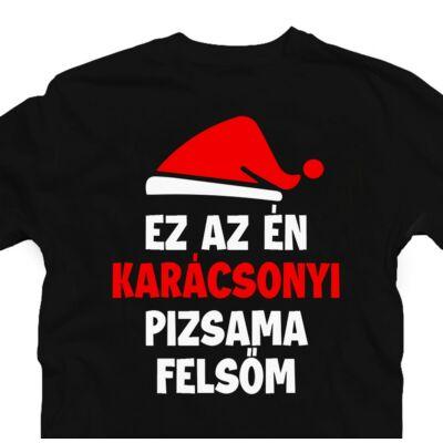 Ez Az Én Karácsonyi Pizsama Felsőm Ajándék Póló 2