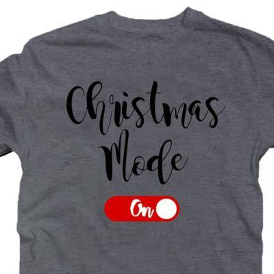 Christmas Mode On Karácsonyi Feliratos Póló 2