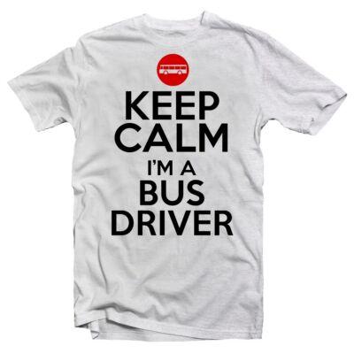 Keep Calm I'm a Bus Driver Ajándék Póló