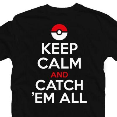 Keep Calm And Catch 'Em All Feliratos Póló 2