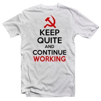 Keep Quiet And Continue Working Ajándék Póló - Ruha és Pólónyomás ... 6305adfe7c
