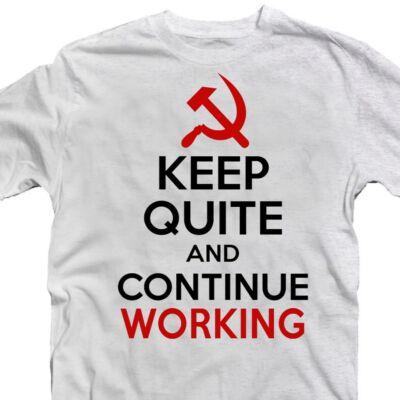 Keep Quiet And Continue Working Ajándék Póló 2