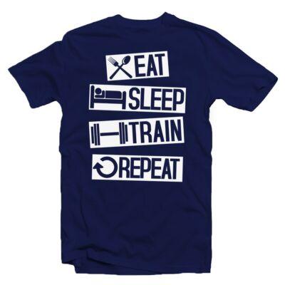 Eat. Sleep. Train. Repeat' Vicces Kondis Póló