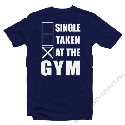 Single. Taken. At the Gym' Vicces Kondis Póló