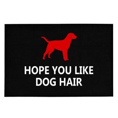 Hope You Like Dog Hair' Vicces, Tréfás Lábtörlő