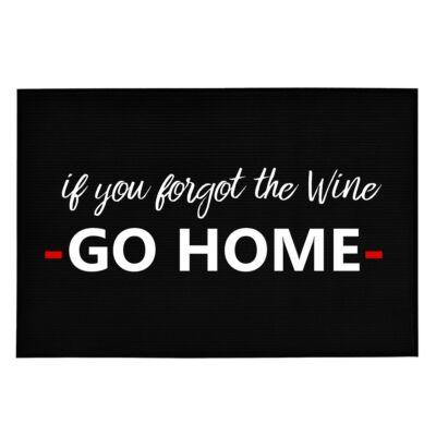 If You Forgot Wine, GO HOME' Vicces, Tréfás Lábtörlő