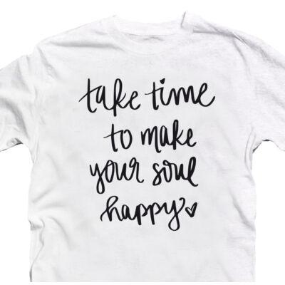 Take Time To Make Your Soul Happy Motiváló