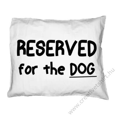 Reserved for the Dog Párna (Fehér-Fekete)