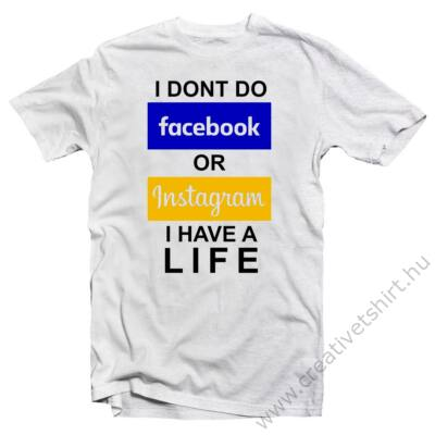 I Dont Do Facebook… Vicces Póló