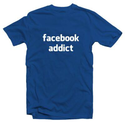 Facebook Addict Vicces Póló
