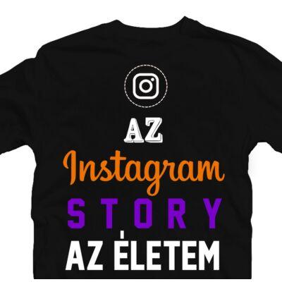 Az Instagram Story Az Életem Vicces Póló 2