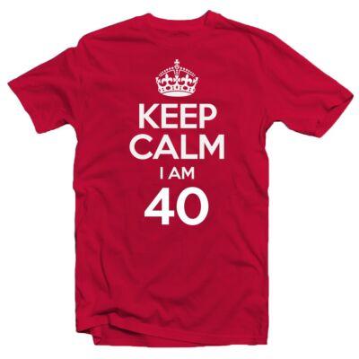 KEEP CALM, I'M 40 Szülinapi Ajándék Póló