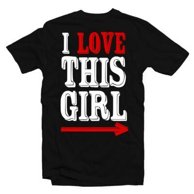 I Love This Girl Feliratos Szerelmes Póló