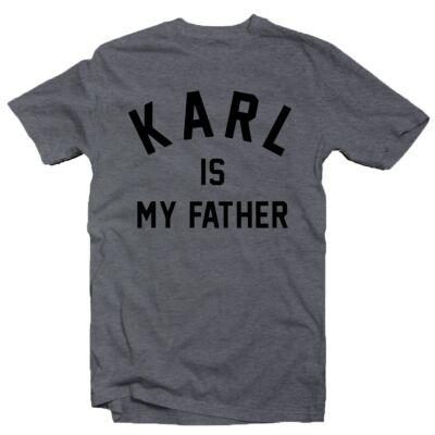 1d7155ba27 Karl is My Father Feliratos Vicces Póló - Ruha és Pólónyomás ...