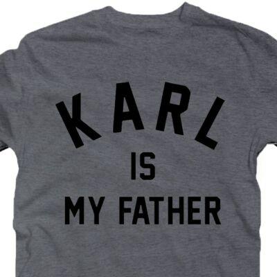 Karl is My Father Feliratos Vicces Póló 2