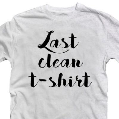Last Clean T-shirt Feliratos Vicces Póló 2