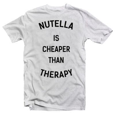 Nutella is Cheaper Than Therapy  Feliratos Vicces Póló