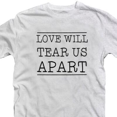 Love Will Tear Us Apart Zenei Feliratos Póló 2