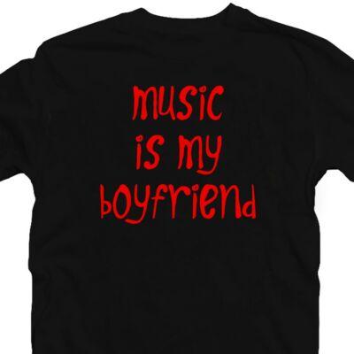 Music is my Boyfriend Zenei Feliratos Póló 2