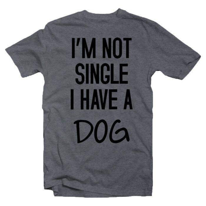 I'm Not Single I Have a Dog Állatos Póló