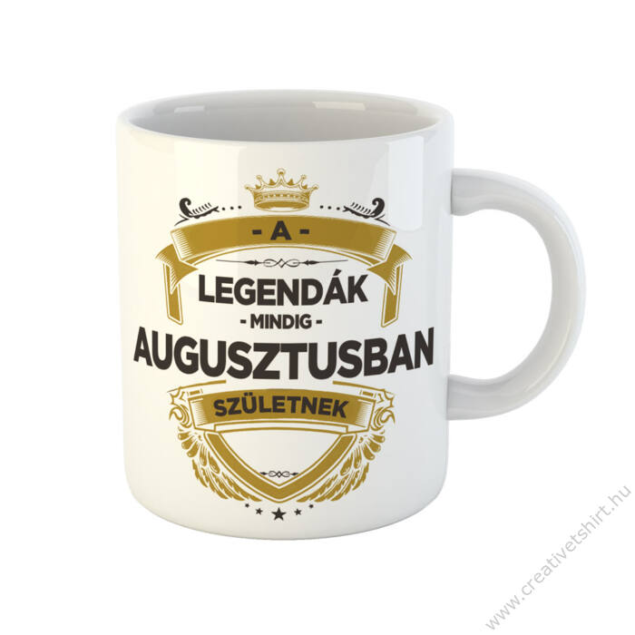 A Legendák Mindig Augusztusban Születnek Ajándék Szülinapi Bögre