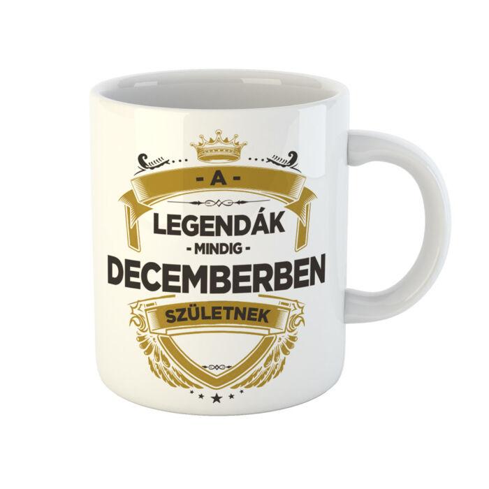 A Legendák Mindig Decemberben Születnek Ajándék Szülinapi Bögre