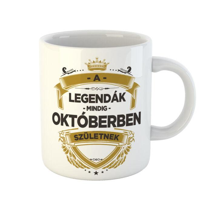 A Legendák Mindig Októberben Születnek Ajándék Szülinapi Bögre