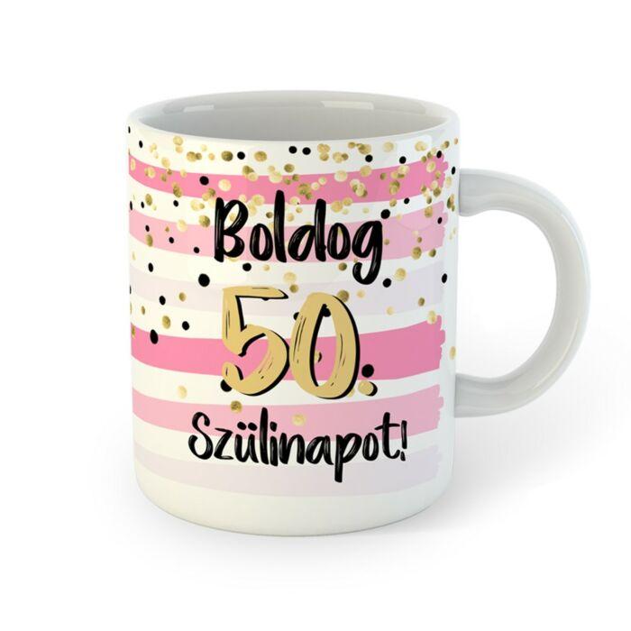 Boldog 50. Szülinapot Feliratú Pink Arany Ajándék Bögre