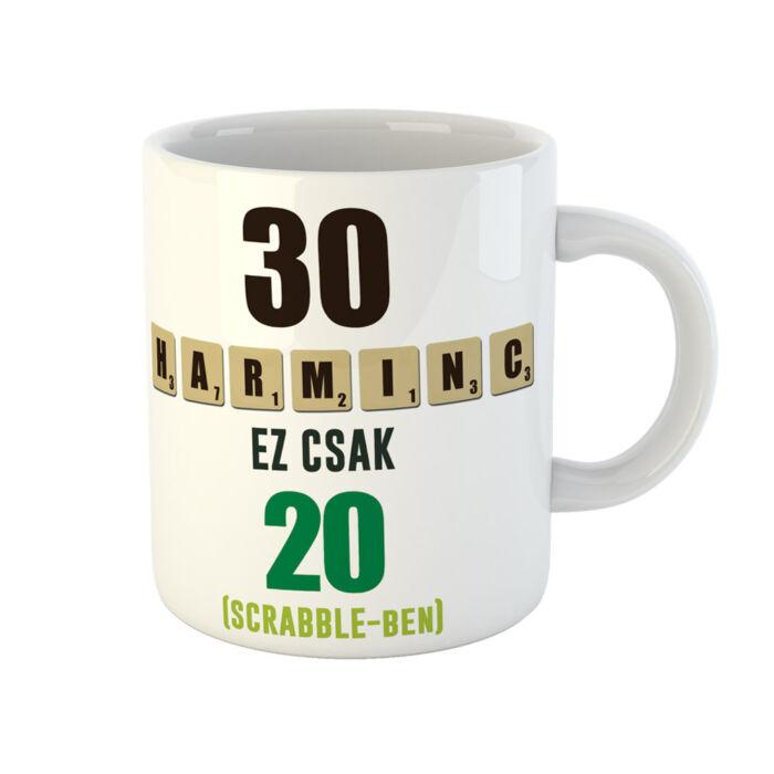 30 az új 20 - Vicces Ajándék Szülinapi Bögre
