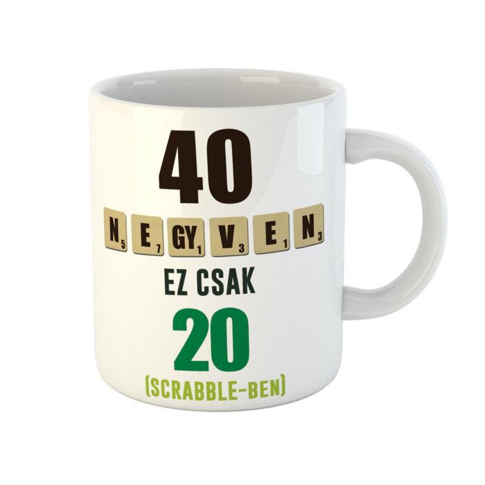 40 az új 20 - Vicces Ajándék Szülinapi Bögre