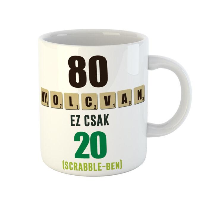 80 az új 20 - Vicces Ajándék Szülinapi Bögre