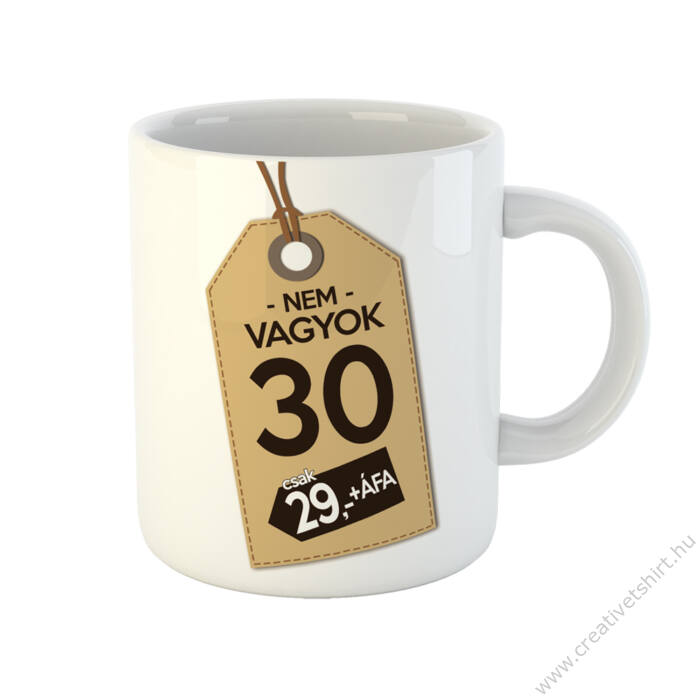 Nem Vagyok 30, Csak 29 + Áfa Ajándék Szülinapi Bögre