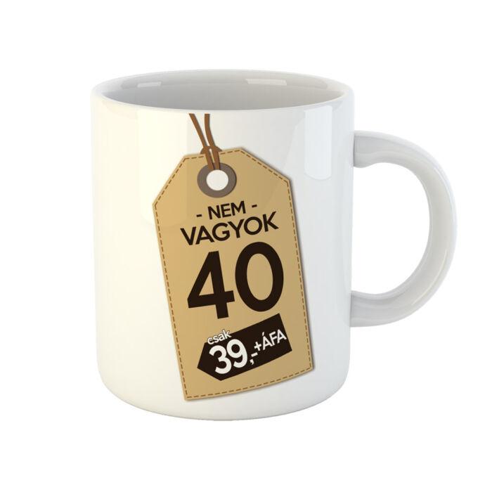 Nem Vagyok 40, Csak 39 + Áfa Ajándék Szülinapi Bögre