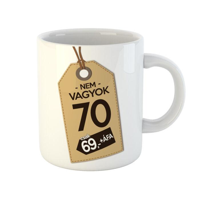 Nem Vagyok 70, Csak 69 + Áfa Ajándék Szülinapi Bögre