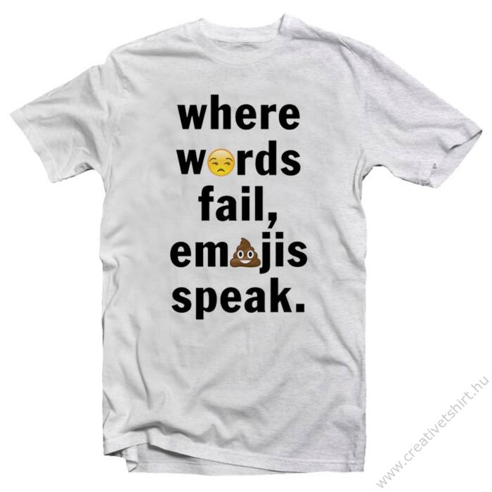 Where Words Fail, Emojis Speak Vicces Póló