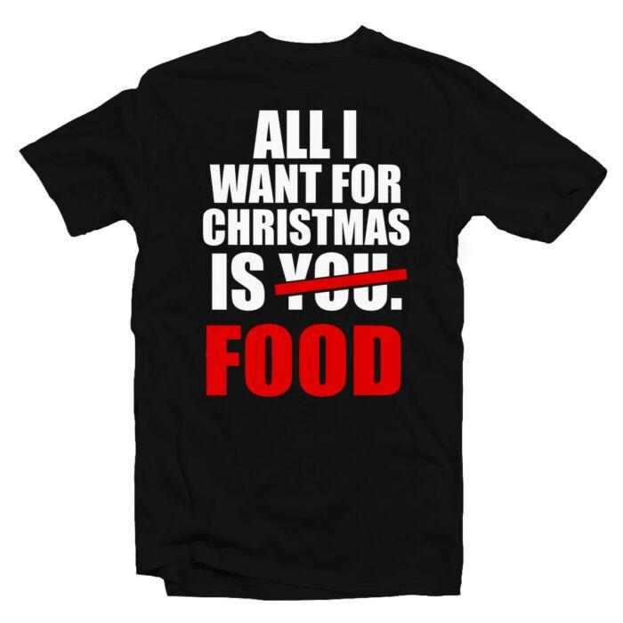 All I Want For Christmas is Food Karácsonyi Feliratos Póló