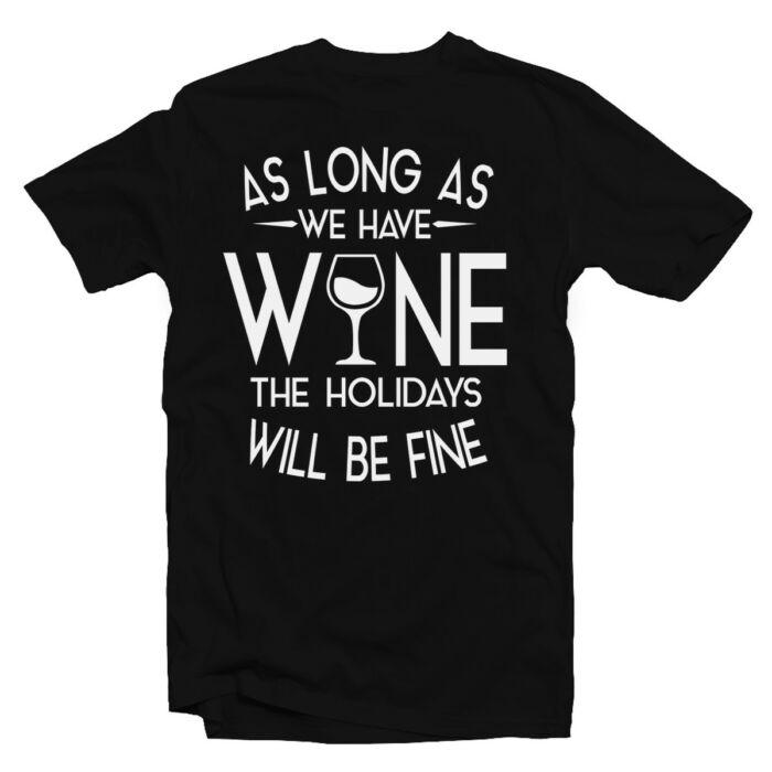 As Long As We Have Wine… Karácsonyi Feliratos Póló