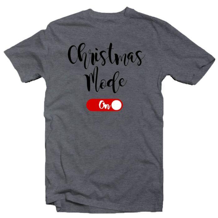 Christmas Mode On Karácsonyi Feliratos Póló