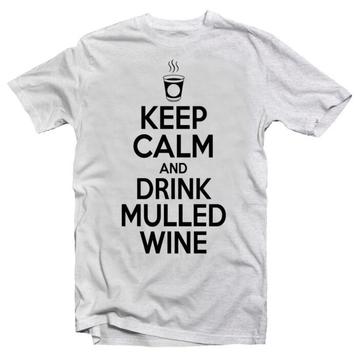 Keep Calm and Drink Mulled Wine Karácsonyi Feliratos Póló