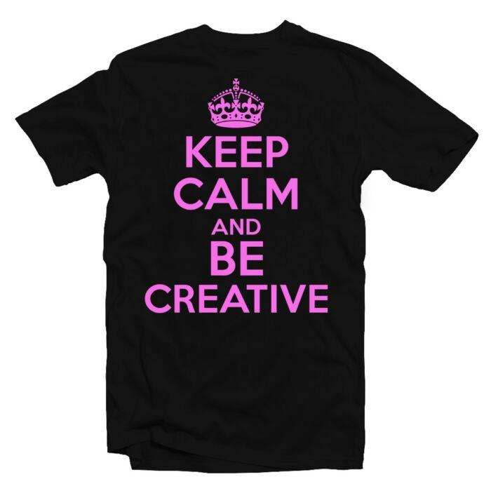 Keep Calm And Be Creative Ajándék Póló