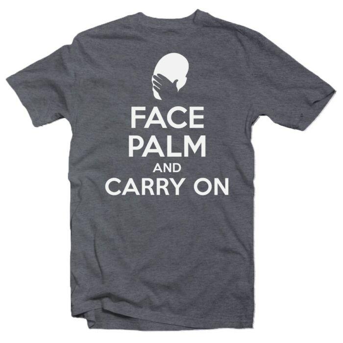 Face Palm And Carry On Meglepetés Póló